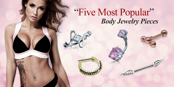 Five Most Popular Body Jewelry Pieces